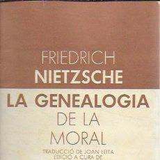 Libros antiguos: LA GENEALOGIA DE LA MORAL / F. NIETZSCHE; TRAD. J. LEITA. BCN : LAIA, 1981. 18X11CM. 239 P.. Lote 118926135
