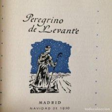 Libros antiguos: PEREGRINO DE LEVANTE EX-LIBRIS EDUARDO AUNOS FIRMA Y DEDICATORIA DEL AUTOR. Lote 118940083