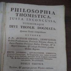 Libros antiguos: PHILOSOPHIA THOMISTICA, DIVI THOME DOGMATA. ANTONIO GOUDIN. DOS TOMOS EN UNA OBRA.TOMO III Y IV.1777. Lote 119168387