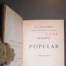 Libros antiguos: PROUDHON, P.J: FILOSOFIA POPULAR. PROGRAMA. TRADUCCIÓN REVISADA POR F. PI Y MARGALL. 1868. Lote 120837879