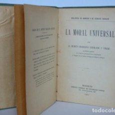 Libros antiguos: LA MORAL UNIVERSAL - BENITO MARIANO ANDRADE Y URIBE - VICTORIANO SUÁREZ 1907 - FIRMADO POR EL AUTOR. Lote 120848295