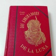 Libros antiguos: LOS ADMIRADORES DE LA LUNA LEON TAXIL 1888 ILUSTRADO MASONERIA. Lote 129996264