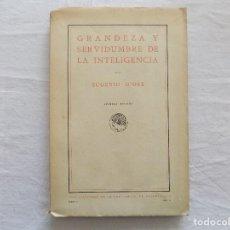 Libros antiguos: LIBRERIA GHOTICA. EUGENIO D'ORS. GRANDEZA Y SERVIDUMBRE DE LA INTELIGENCIA, 1919. PRIMERA EDICION. Lote 121450743