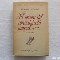 Libros antiguos: LIBRERIA GHOTICA. FRANCISCO BRENTANO. EL ORIGEN DEL CONOCIMIENTO MORAL. REVISTA DE OCCIDENTE,1941. Lote 121450815