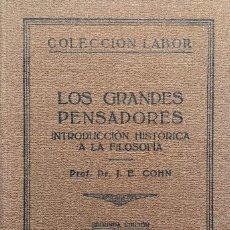 Libros antiguos: LOS GRANDES PENSADORES : INTRODUCCIÓN HISTÓRICA A LA FILOSOFÍA / J. E. COHN. LABOR, 1927. . Lote 121644183