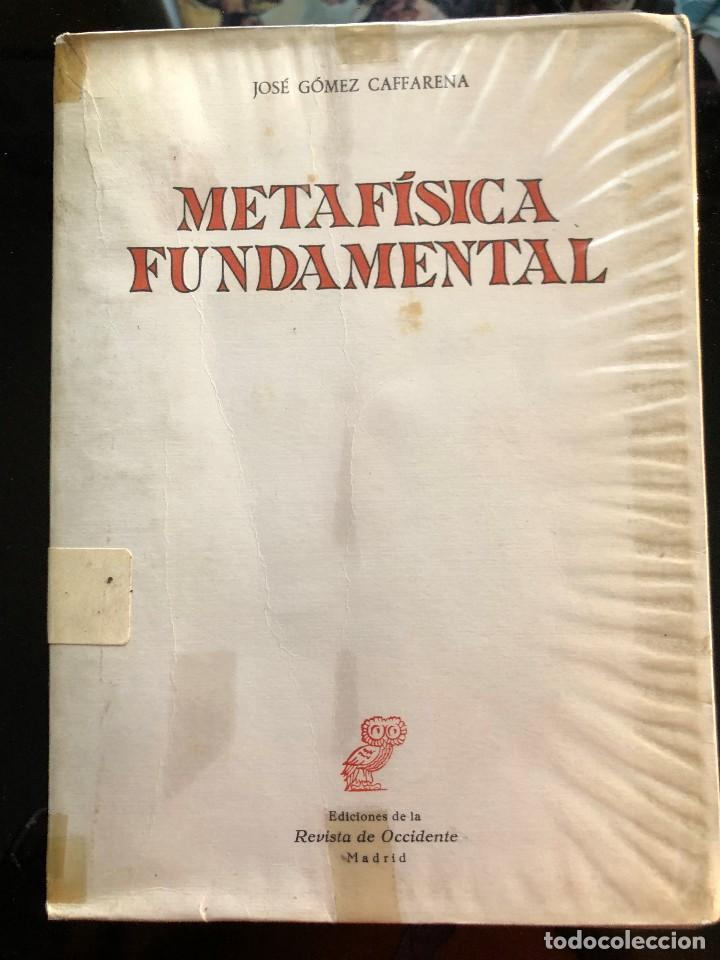 GOMEZ CAFFARENA METAFÍSICA FUNDAMENTAL REVISTA DE OCCIDENTE 1969 (Libros Antiguos, Raros y Curiosos - Pensamiento - Filosofía)
