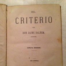 Libros antiguos: EL CRITERIO - DON JAIME BALMES - 1876. Lote 122140643