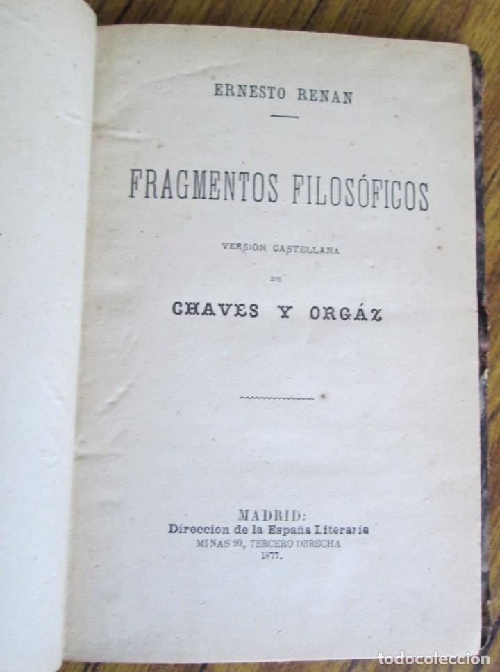 FRAGMENTOS FILOSÓFICOS - POR ERNESTO RENAN - VERSIÓN CASTELLANA DE CHAVES Y ORGÁS - MADRID 1877 (Libros Antiguos, Raros y Curiosos - Pensamiento - Filosofía)