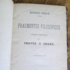 Libros antiguos: FRAGMENTOS FILOSÓFICOS - POR ERNESTO RENAN - VERSIÓN CASTELLANA DE CHAVES Y ORGÁS - MADRID 1877. Lote 122928839