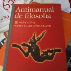 Libros antiguos: ANTIMANUAL DE FILOSOFIA. MICHEL ONFRAY. PRÓLOGO DE JOSÉ ANTONIO MARINA.MADRID. EDITORIAL: EDAF. 200. Lote 123065051