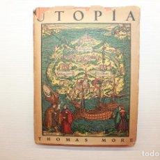 Libros antiguos: UTOPÍA, EL ESTADO PERFECTO, THOMAS MORE, 1937. SOBRETAPA EN MUY MAL ESTADO; RESTO EN BUEN ESTADO. Lote 123072499