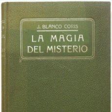Libros antiguos: LA MAGIA DEL MISTERIO. - BLANCO CORIS, J. BARCELONA, S.A. (C. 1913).. Lote 123165164