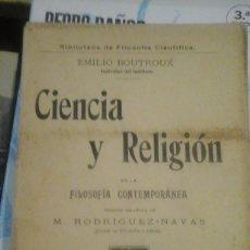 Livros antigos: EMILE BOUTROUX: CIENCIA Y RELIGIÓN EN LA FILOSOFÍA CONTEMPORÁNEA (MADRID, 1910). Lote 123709343