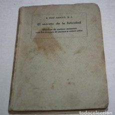 Libros antiguos: EL SECRETO DE LA FELICIDAD, RAMON RUIZ AMADO, LIBRERIA RELIGIOSA HACIA 1930, LIBRO ANTIGUO. Lote 124399179