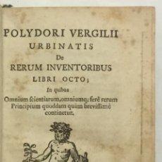 Libros antiguos: URBINATIS DE RERUM INVENTORIBUS LIBRI OCTO; IN QUIBUS OMNIUM SCIENTIARUM, OMNIUM; FERÈ RERUM PRINCIP. Lote 123257763