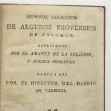 Libros antiguos: SEGUNDA COLECCION DE ALGUNOS PROVERBIOS DE SALOMON, EXPLICADOS POR EL AMANTE DE LA RELIGION, Y PUBLI. Lote 123271211