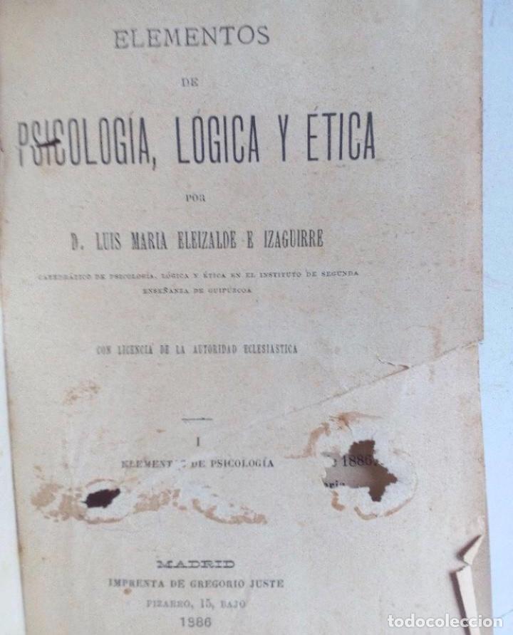 Libros antiguos: ELEMENTOS DE PSICOLOGÍA, LÓGICA Y ÉTICA. LUIS ELEIZALDE E IZAGUIRRE. 2 LIBRO EN 1 TOMO. MADRID 1886 - Foto 5 - 251044400