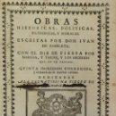 Libros antiguos: OBRAS HISTORICAS, POLITICAS, FILOSOFICAS, Y MORALES... CON EL DIA DE FIESTA POR MAÑANA, Y TARDE, Y L. Lote 123261839