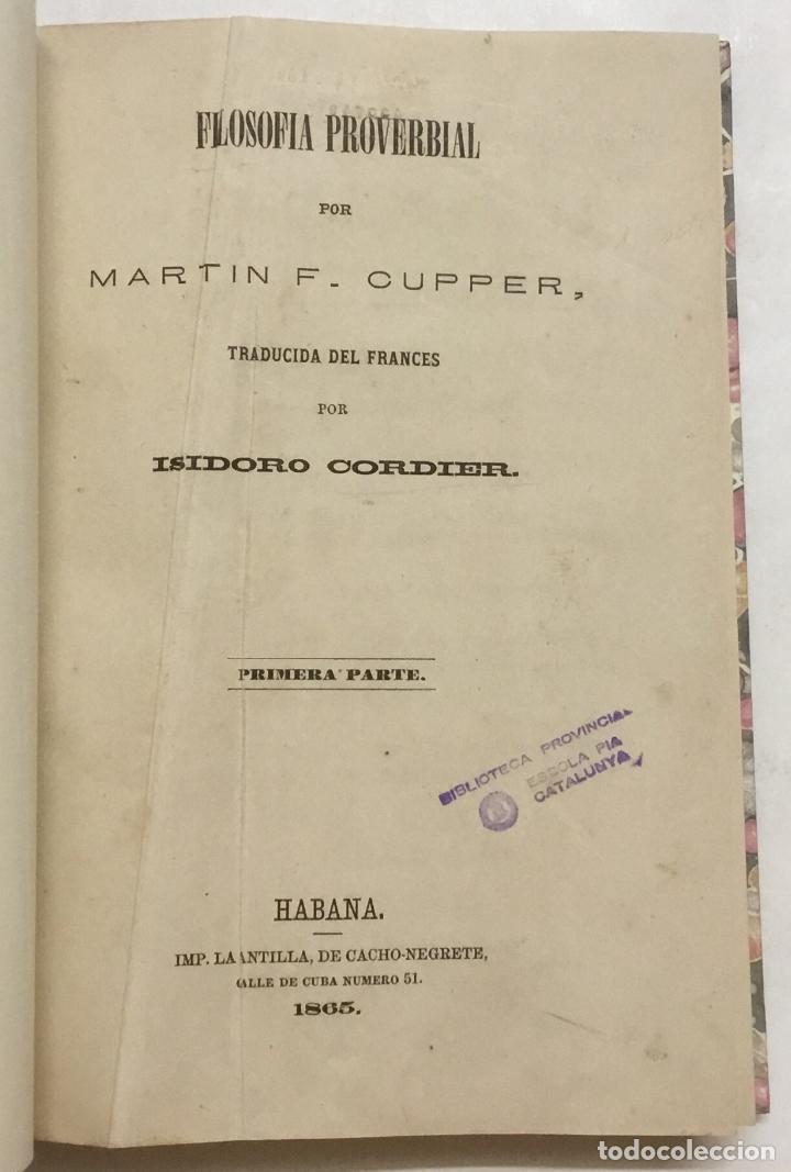 Libros antiguos: FILOSOFIA PROVERBIAL. - CUPPER, Martin F. HABANA, 1865. - Foto 2 - 123179780