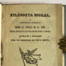Libros antiguos: FILOSOFIA MORAL Ó DIFERENTES SISTEMAS SOBRE LA CIENCIA DE LA VIDA. DROZ, J. 1842. Lote 128265947