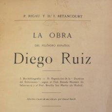 Libros antiguos: LA OBRA DEL FILOSOFO ESPAÑOL DIEGO RUIZ. - RIGAU, P. Y BETANCOURT, I. - PARÍS, 1913.. Lote 123237526
