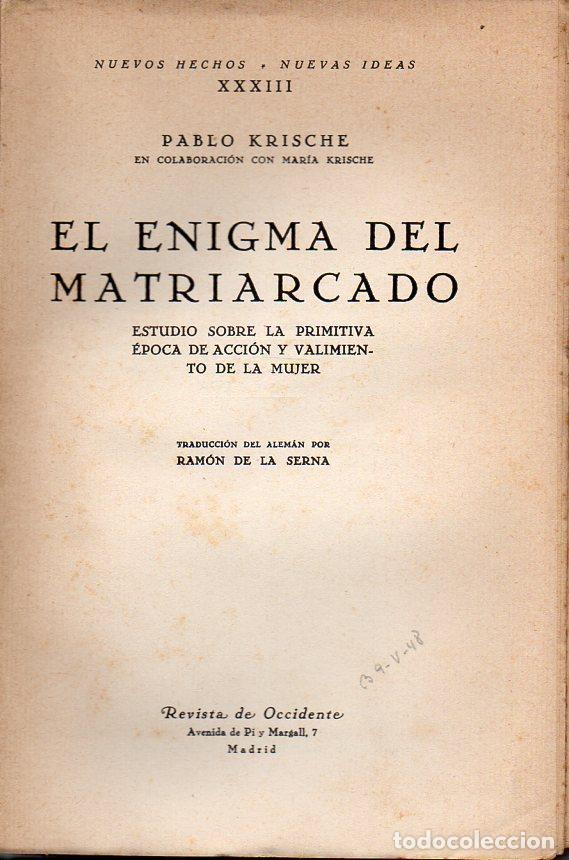 PABLO KRISCHE : EL ENIGMA DEL MATRIARCADO (REVISTA DE OCCIDENTE, 1930) (Libros Antiguos, Raros y Curiosos - Pensamiento - Filosofía)