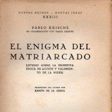 Libros antiguos: PABLO KRISCHE : EL ENIGMA DEL MATRIARCADO (REVISTA DE OCCIDENTE, 1930). Lote 128993383