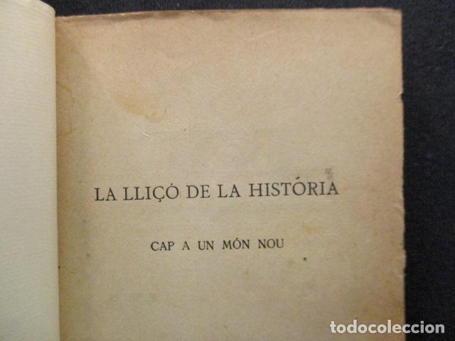 Libros antiguos: JOSEP LLORD : LA LLIÇÓ DE LA HISTÒRIA CAP A UN MÓN NOU (1927) - EN CATALÁN - Foto 7 - 129119499