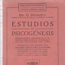 Libros antiguos: ESTUDIOS DE PSICOGÉNESIS - O. DECROLY - LIBRERÍA BELTRÁN 1935 / MADRID. Lote 130966204