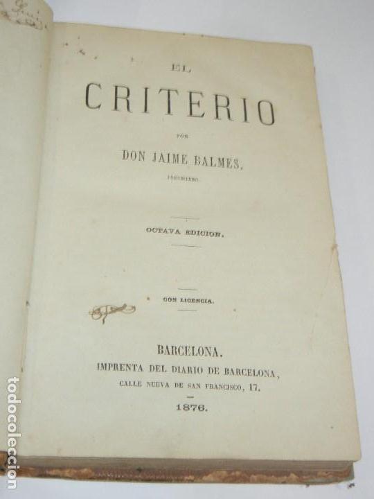 EL CRITERIO, DE JAIME BALMES, 1876 8A.EDICION - IMP.DIARIO DE BARCELONA (Libros Antiguos, Raros y Curiosos - Pensamiento - Filosofía)
