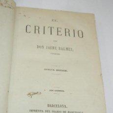 Libros antiguos: EL CRITERIO, DE JAIME BALMES, 1876 8A.EDICION - IMP.DIARIO DE BARCELONA. Lote 222285008