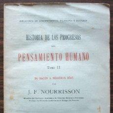 Libros antiguos: HISTORIA DE LOS PROGRESOS DEL PENSAMIENTO HUMANO. TOMO II . J.F. NOURRISSON. Lote 133422626