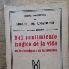 Libros antiguos: DEL SENTIMIENTO TRÁGICO DE LA VIDA. OBRAS COMPLETAS. VOL. II. MIGUEL DE UNAMUNO.. Lote 133619962