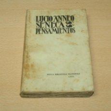 Libros antiguos: LUCIO ANNEO SENECA - PENSAMIENTOS - 1933. Lote 133767710