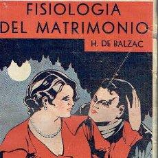 Libros antiguos: FISIOLOGÍA DEL MATRIMONIO. H. DE BALZAC.. Lote 133915942