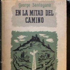 Libros antiguos: GEORGE SANTAYANA EN LA MITAD DEL CAMINO EDITORIAL SUDAMERICANA 1946. Lote 134147454