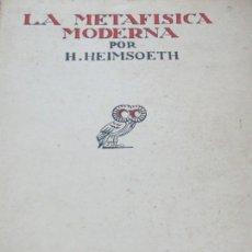 Libros antiguos: LA METAFISCIA MODERNA H. HEIMSOETH REVISTA DE OCCIDENTE AÑO 1932. Lote 136108830