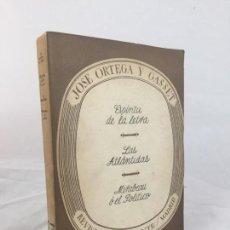 Libros antiguos: JOSÉ ORTEGA Y GASSET // ESPÍRITU DE LA LETRA // LAS ATLÁNTIDAS // 1936 // REVISTA DE OCCIDENTE. Lote 137276122