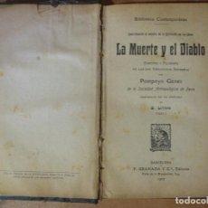 Libros antiguos: LA MUERTE Y EL DIABLO HISTORIA Y FILOSOFIA DE LAS DOS NEGACIONES SUPREMAS POMPEYO GENER 1907 TOMO I. Lote 137354114