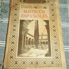 Libros antiguos: MÍSTICOS ESPAÑOLES BIBLIOTECA LITERARIA DEL ESTUDIANTE TM XVIII MADRID 1934 JUNTA PARA LA AMPLIACIÓN. Lote 137571066