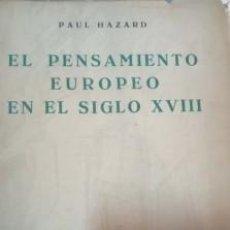 Libros antiguos: EL PENSAMIENTO EUROPEO EN EL SIGLO XVIII- PAUL HAZARD. Lote 138601438