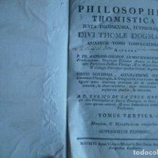 Libros antiguos: TOMO 3-4 PHILOSOPHIA THOMISTICA ANTONIO GOUDIN 1788 MADRID. Lote 139060594