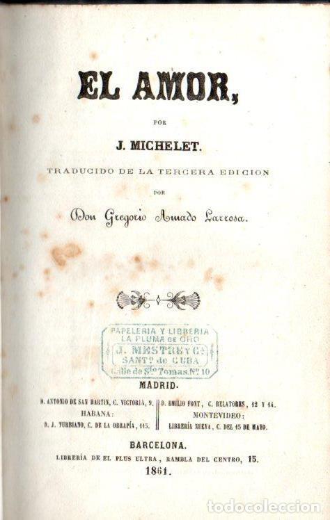 Libros antiguos: MICHELET : EL AMOR (1861) - Foto 2 - 139282502