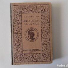Libros antiguos: LIBRERIA GHOTICA. L.C. VIADA Y LLUCH. LIBRO DE ORO DE LA VIDA. MONTANER Y SIMON 1923.FOLIO.ILUSTRADO. Lote 140141674