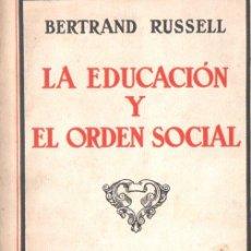 Libros antiguos: BERTRAND RUSSELL : LA EDUCACIÓN Y EL ORDEN SOCIAL (EDITORIAL ESPAÑA, 1934). Lote 140151606