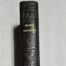 Libros antiguos: CURSO DE FILOSOFÍA ELEMENTAL - BALMES - PARÍS - MÉXICO - 1895. Lote 140500818