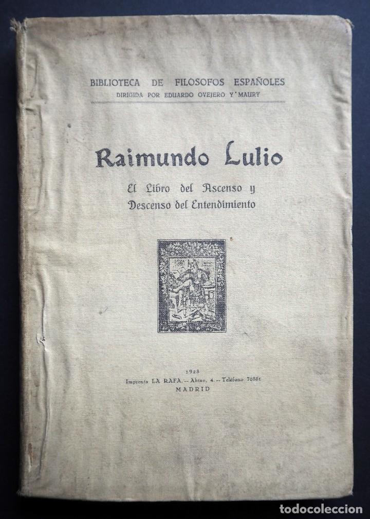 RAIMUNDO LULIO. EL LIBRO DEL ASCENSO Y DESCENSO DEL ENTENDIMIENTO. IMPRENTA LA RAFA. MADRID 1928 (Libros Antiguos, Raros y Curiosos - Pensamiento - Filosofía)