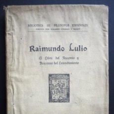 Libros antiguos: RAIMUNDO LULIO. EL LIBRO DEL ASCENSO Y DESCENSO DEL ENTENDIMIENTO. IMPRENTA LA RAFA. MADRID 1928. Lote 140767166