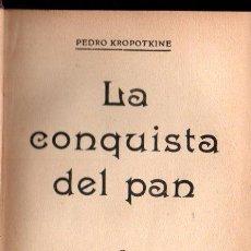 Libros antiguos: PEDRO KROPOTKINE : LA CONQUISTA DEL PAN (PRESA, C. 1930). Lote 140908378