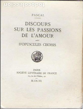 DISCOURS SUR LES PASSIONS DE L' AMOUR SUIVI D' OPUSCULES CHOISIS. / PASCAL. PARIS, 1920. EX.12 DU 25 (Libros Antiguos, Raros y Curiosos - Pensamiento - Filosofía)